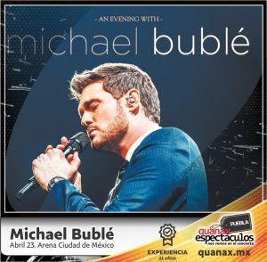 an-evening-with-michael-buble-2019-mexico-viaje-concierto-puebla-quanax